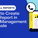 How to Create call reports in 3CX management console - TeleCloud