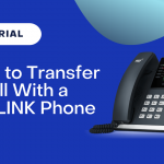 How to Transfer a Call with a Yealink Phone